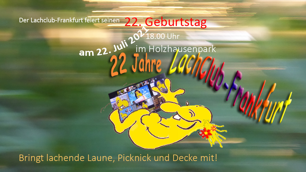 Der Lachclub-Frankfurt feiert seinen 22. Geburtstag am 22. Juli 2021 um 18:00 im Holzhausenpark